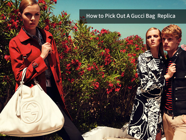 How to Pick out Gucci Replica Handbags on TopBiz.md